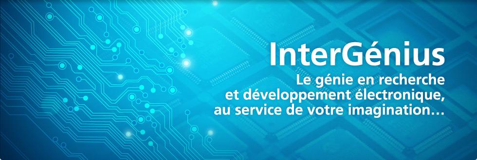 Intergénius | Le génie en recherche et développement électronique, au service de votre imagination...
